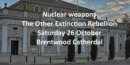 Nuclear Weapons: The Other Extinction Rebellion - Christian CND Conference