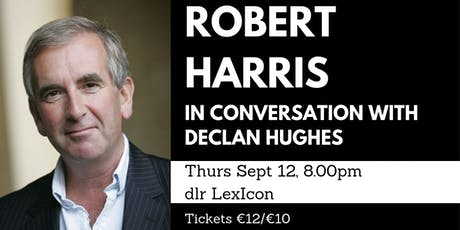 An evening with Robert Harris in conversation with Declan Hughes tickets