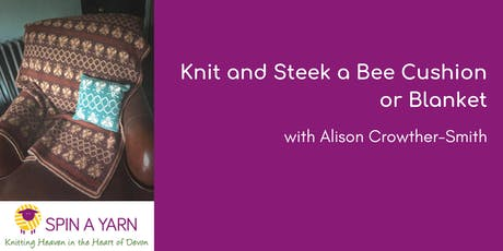 Knit and Steek a Bee Cushion or Blanket with Alison Crowther-Smith tickets
