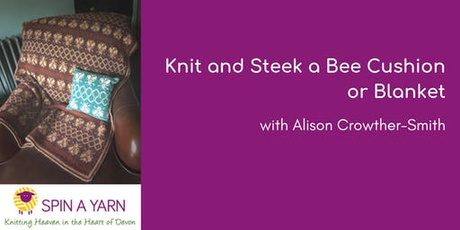 Knit and Steek a Bee Cushion or Blanket with Alison Crowther-Smith