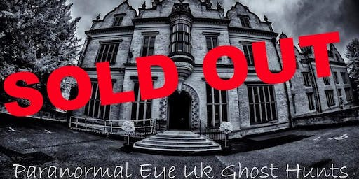 SOLD OUT Beaumanor Hall Ghost Hunt Leicestershire Paranormal Eye UK
