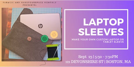 Make Your Space: Laptop sleeves tickets