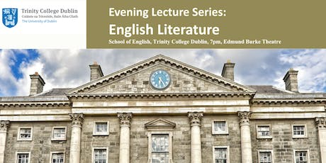 Trinity Evening Lecture Series:  English Literature 2019 tickets