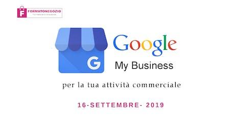 Google my business per le attività commerciali - Seminario biglietti