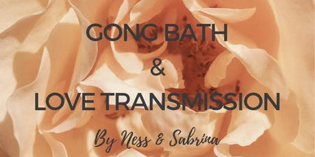 Gong Bath & Love Transmission tickets