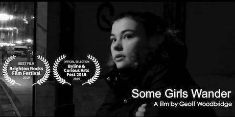 Some Girls Wander - A film by Geoff Woodbridge  tickets