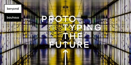 "Finnissage ""beyond bauhaus - prototyping the future"""