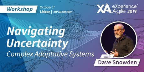XA Workshop: Navigating Uncertainty - Complex Adaptive Systems - Dave Snowden bilhetes