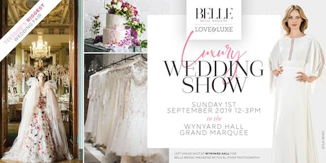 The Belle Bridal LOVE&LUXE Wedding Show - A Luxury Wedding Show tickets