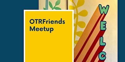 OTR Friends Meetup December