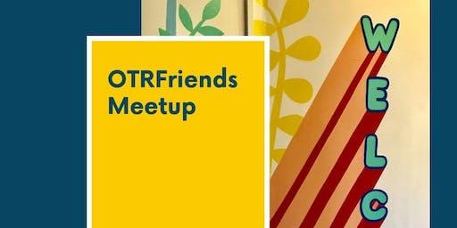 OTR Friends Meetup November