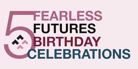 Fearless Futures' 5th Birthday Celebrations  tickets