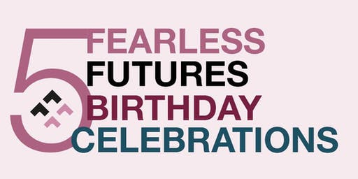 Fearless Futures' 5th Birthday Celebrations