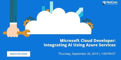 Webinar - Microsoft Cloud Developer: Integrating AI Using Azure Services