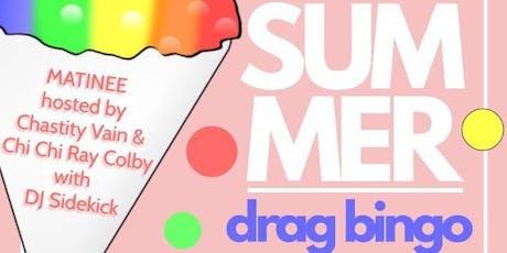 Never Ending Summer Drag Bingo / Matinee tickets