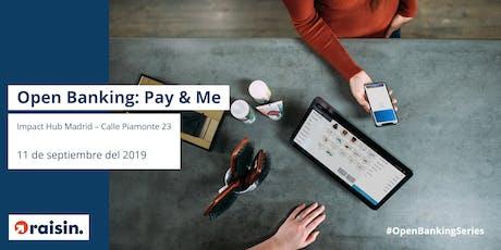 Open Banking: Pay & Me entradas