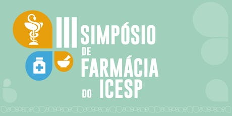 III Simpósio de Farmácia do Icesp ingressos