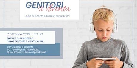 Nuove dipendenze: smartphone e videogame #genitorisidiventa biglietti