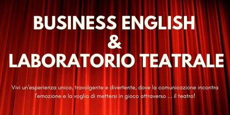 Business English e Laboratorio Teatrale: CORSO GRATUITO biglietti