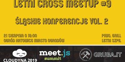 Letni Cross Meetup #9 - Śląskie konferencje vol. 2