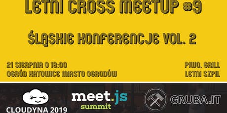 Letni Cross Meetup #9 - Śląskie konferencje vol. 2 tickets