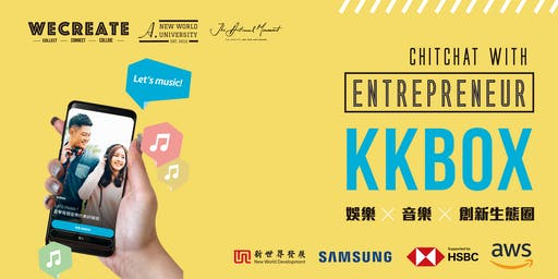 A.新世界大學 x Samsung x HSBC x AWS 呈獻:Chitchat with Entrepreneur - KKBOX