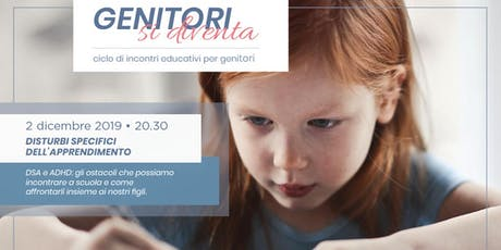 Disturbi specifici dell'apprendimento #genitorisidiventa biglietti