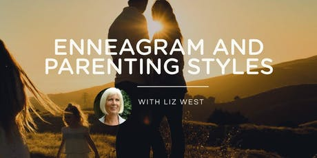 ENNEAGRAM AND PARENTING STYLES 2020 - Led by Liz West tickets