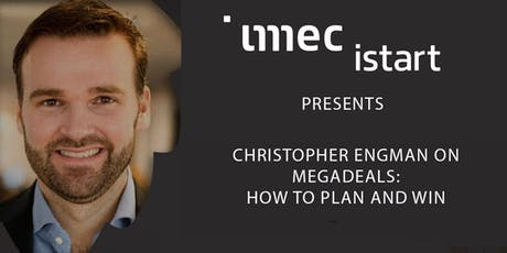 Imec.istart invites: Megadeals session lead by Christopher Engman tickets