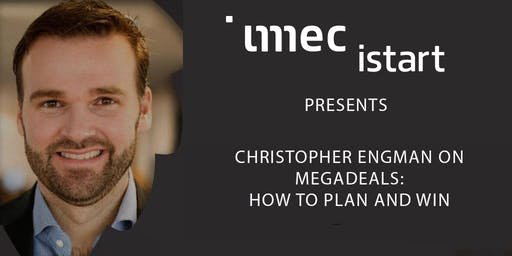 Imec.istart invites: Megadeals session lead by Christopher Engman