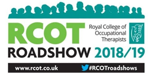 RCOT Roadshow 2018/19 Occupational Therapy: Enabling Productive Lives