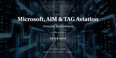 Cloud Suisse Microsoft: tout sur la migration avec AiM & TAG Aviation tickets