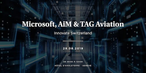 Cloud Suisse Microsoft: tout sur la migration avec AiM & TAG Aviation