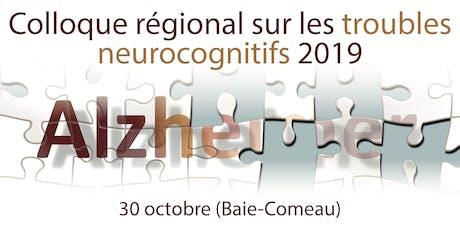 Colloque régional sur les troubles neurocognitifs 2019 billets