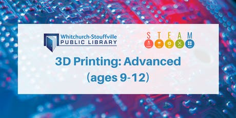 3D Printing: Advanced (ages 8-12) tickets