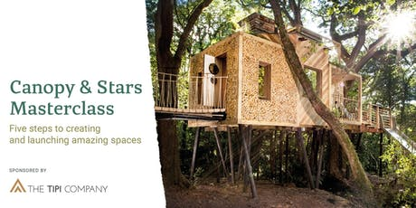 Canopy & Stars   The Glamping Show Masterclass: First steps to creating and launching amazing spaces tickets