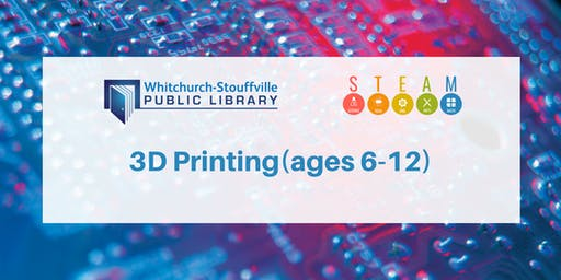 3D Printing (ages 9-12)