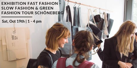Exhibition Fast Fashion: The Dark Side of Fashion & Green Fashion Tour Schöneberg tickets