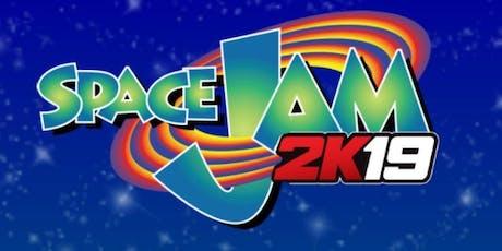 SPACE JAM 2K19 tickets