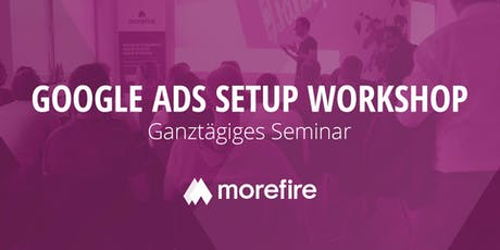 Der Google Ads Setup Workshop / 18. Oktober 2019 Tickets
