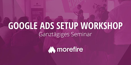 Der Google Ads Setup Workshop / 28. Mai 2020 Tickets