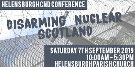 Disarming Nuclear Scotland Conference - Helensburgh CND tickets