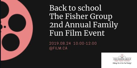 Back To School- The Fisher Group 2nd Annual Family  Fun Film Event tickets