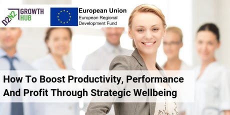 How to Boost Productivity, Performance and Profit Through Strategic Wellbeing tickets