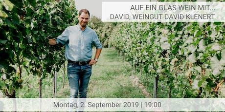 Auf ein Glas Wein mit ... David, Weingut Klenert Tickets