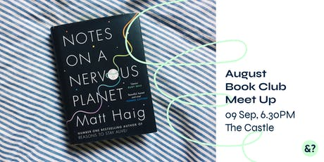 Bookclub August Edition – Matt Haig 'Notes On A Nervous Planet' tickets