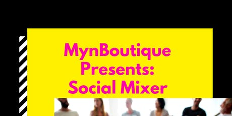MynBoutique Presents: The Social Mixer tickets