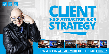 How YOU can attract more clients to your business - Client Attraction Strategy - London tickets