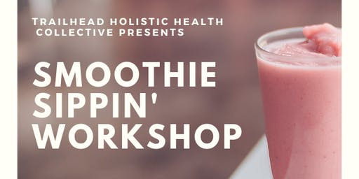 Smoothie Sippin' Workshop