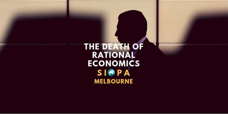 """The Death of """"Rational Economics"""" - SIOPA Melbourne Event tickets"""
